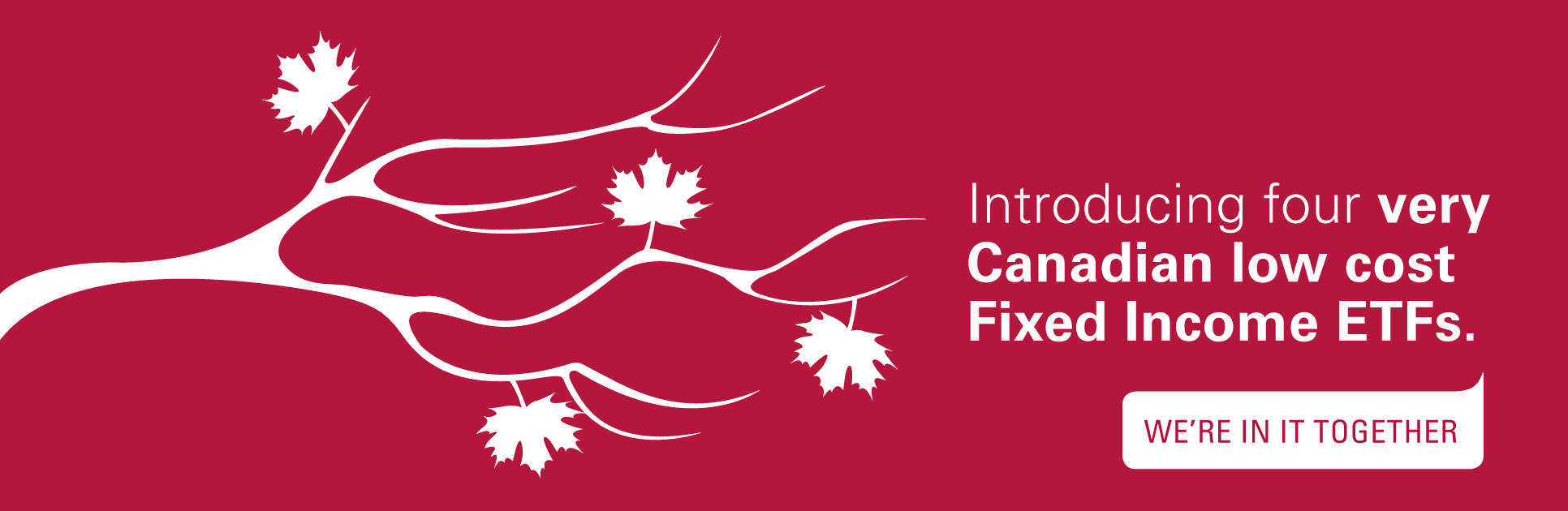 Introducing four very Canadian low cost Fixed Income ETFs