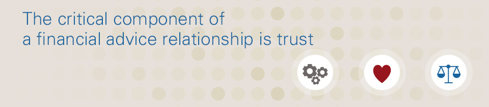 The critical component of a financial advice relationship is trust