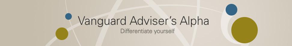 Vanguard Adviser's Alpha - Differentiate yourself