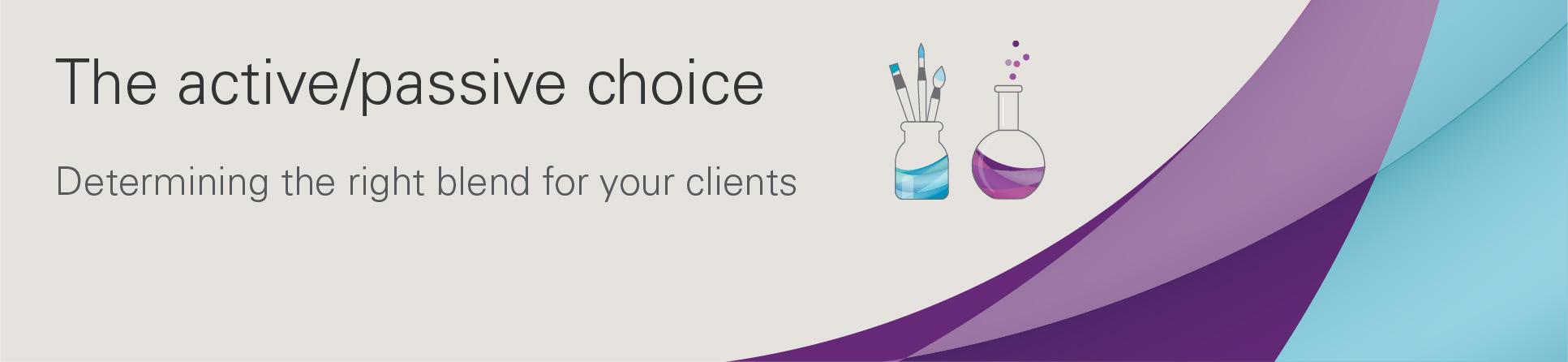 The Active/Passive choice, Determining the right blend for your clients